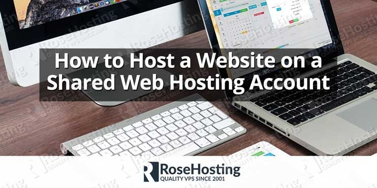 How to Host a Website on a Shared Web Hosting Account