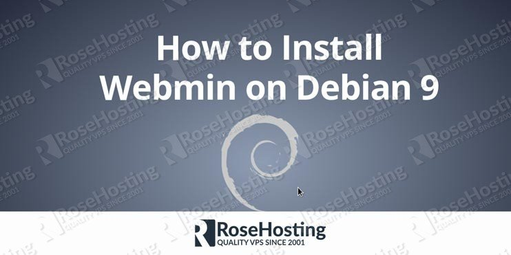 How to Install Webmin on Debian 9 | RoseHosting