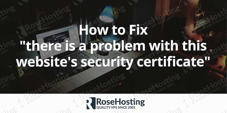 "Fix ""there is a problem with this website's security certificate"""