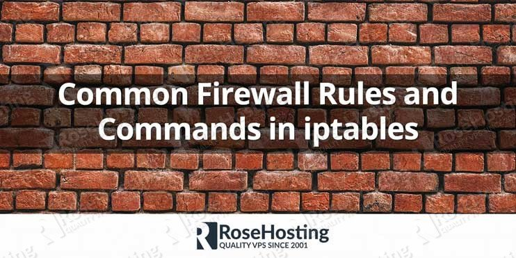 Common Firewall Rules and Commands in iptables