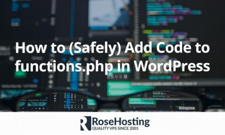 How to (Safely) Add Code to functions.php in WordPress