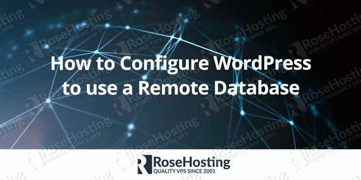 How to Configure WordPress to use a Remote Database