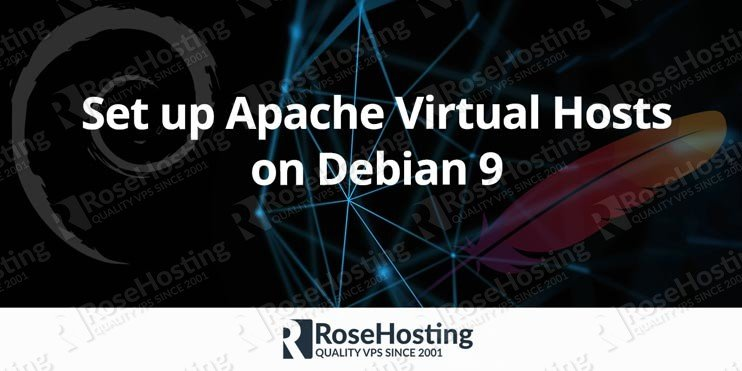 How to set up Apache Virtual Hosts on Debian 9