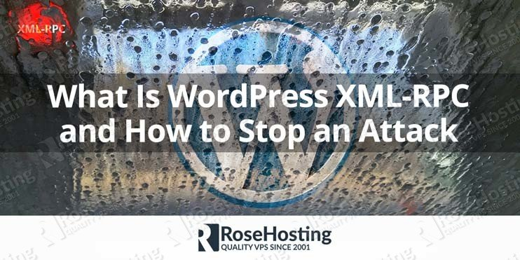 What Is WordPress XML-RPC and How to Stop an Attack