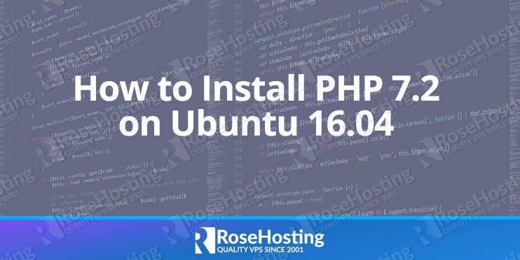 How to Install PHP 7 2 on Ubuntu 16 04 | RoseHosting