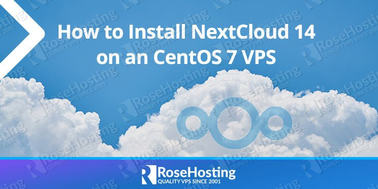 How to Install NextCloud 14 on CentOS 7 | RoseHosting