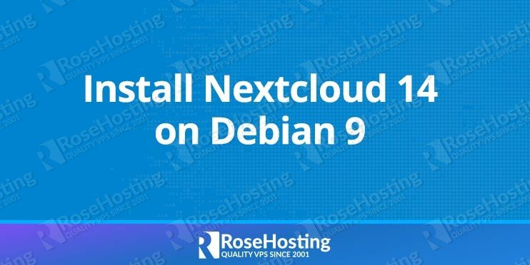 How to Install Nextcloud 14 on Debian 9