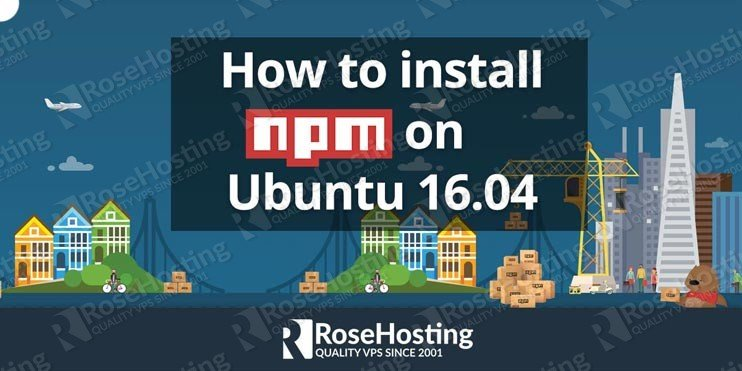How to Install npm on Ubuntu 16.04