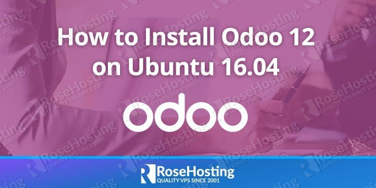 How to Install Odoo 12 on Ubuntu 16.04