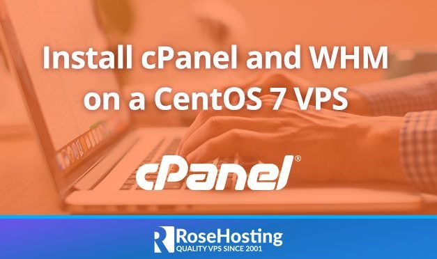 How to Install cPanel and WHM on CentOS 7 | RoseHosting