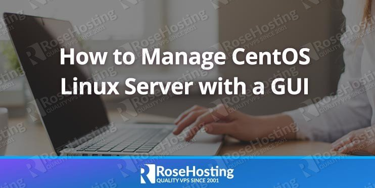 How to Manage CentOS Linux with a GUI