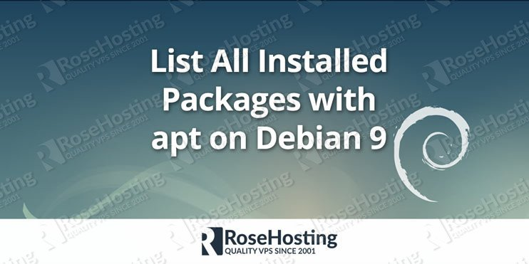 List All Installed Packages with apt on Debian 9 | RoseHosting