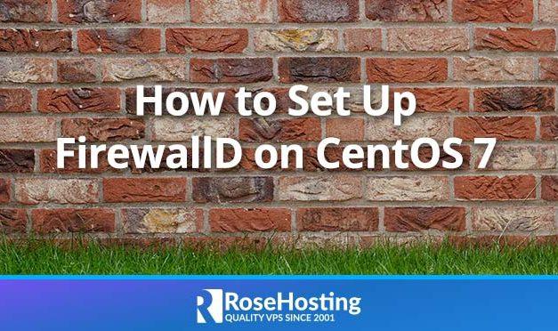 Set Up FirewallD on CentOS 7