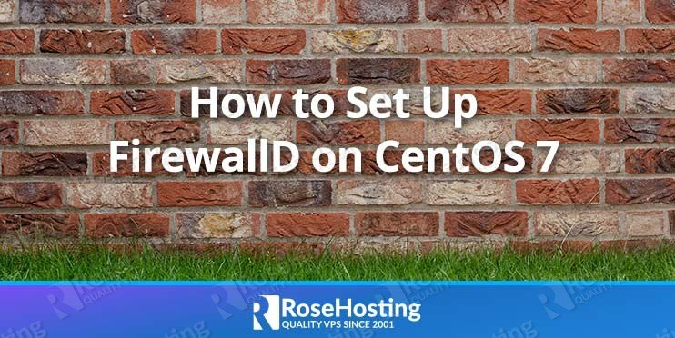 Set Up FirewallD on CentOS 7