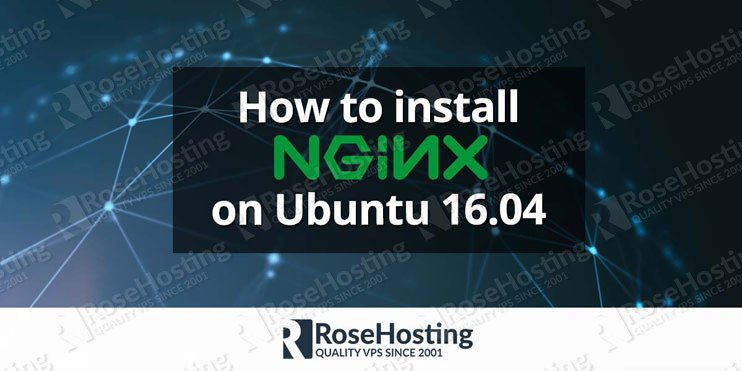 How to Install Nginx on Ubuntu 16 04 | RoseHosting