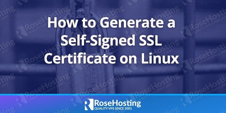 how to generate a self signed ssl certificate on linux