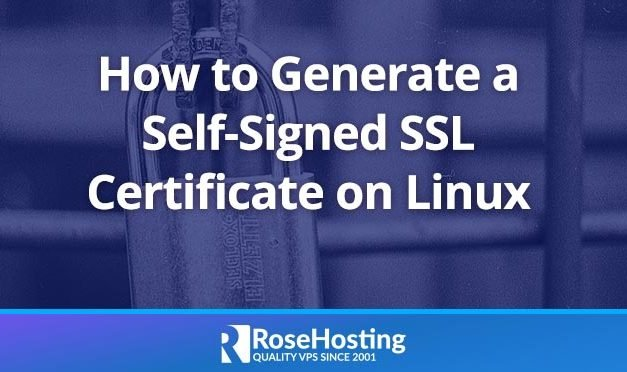 How to Generate a Self-Signed SSL Certificate on Linux