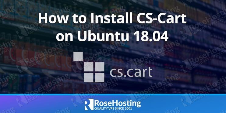 How To Install CS-Cart on Ubuntu 18.04