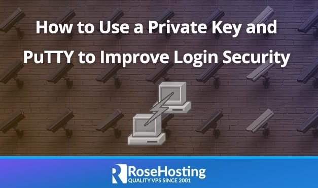 How to Use a Private Key and PuTTY to Log into Your Server Securely