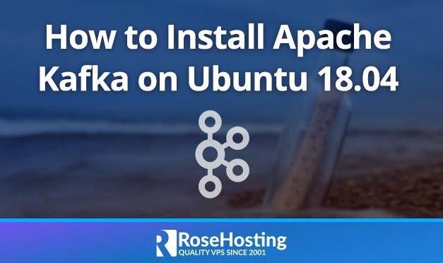 How to Install Apache Kafka on Ubuntu 18.04