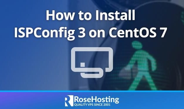 How to install ISPConfig 3 on CentOS 7
