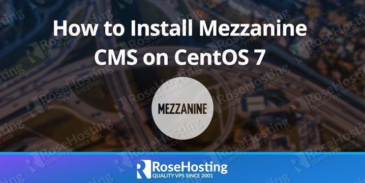 How to Install Mezzanine CMS on CentOS 7 | RoseHosting
