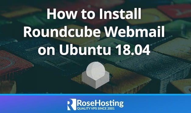 How to Install Roundcube Webmail on Ubuntu 18.04