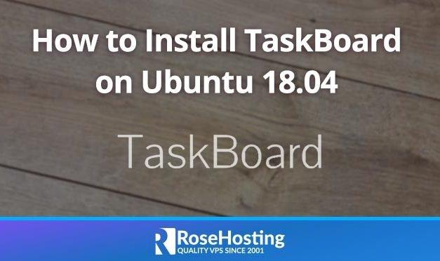 How to Install TaskBoard on Ubuntu 18.04