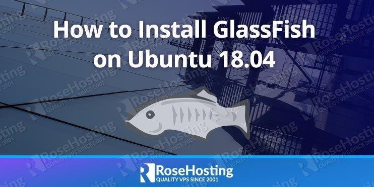Install GlassFish on Ubuntu 18