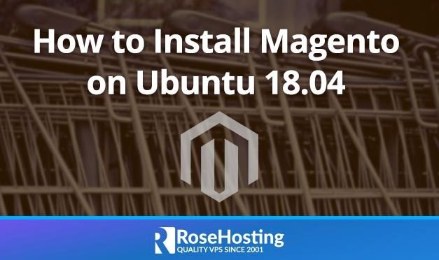 How to Install Magento on Ubuntu 18.04