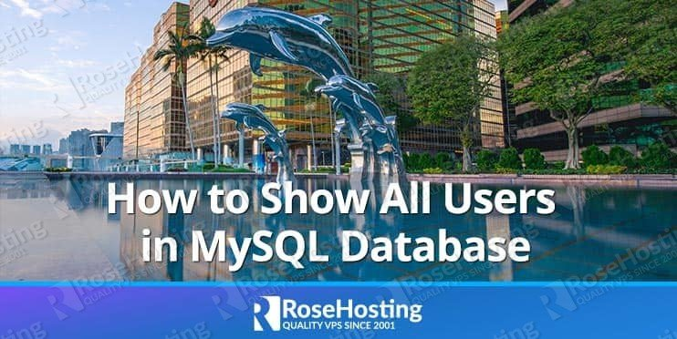 MySQL Show Users - Show All Users in a MySQL database