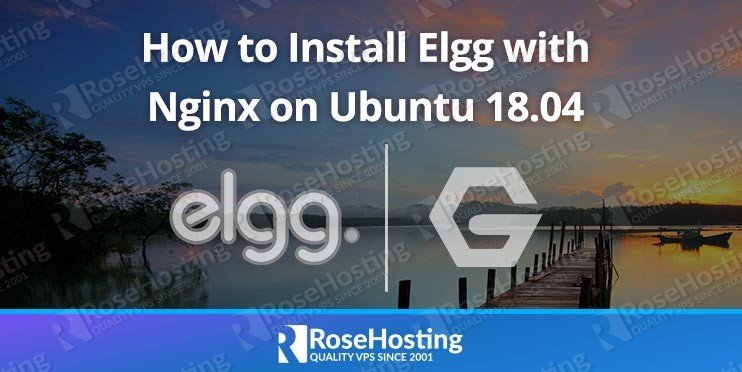 How to Install Elgg with Nginx on Ubuntu 18.04
