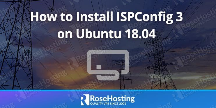 How to Install ISPConfig 3 on Ubuntu 18.04