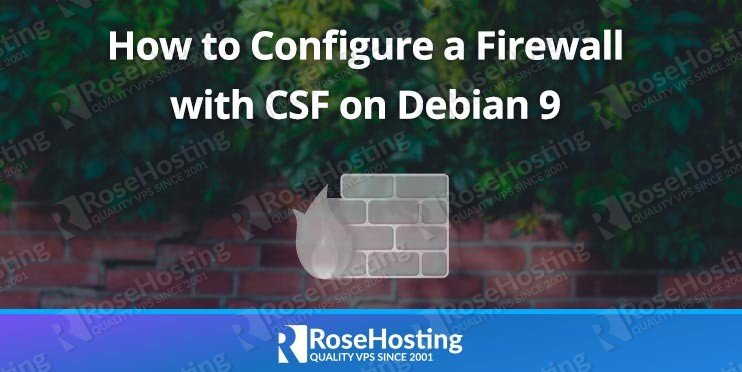 How to Configure a Firewall with CSF on Debian 9