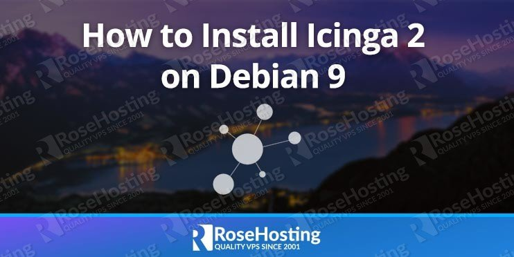 How to Install Icinga 2 on Debian 9