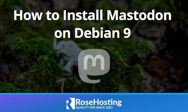 How to Install Mastodon on Debian 9
