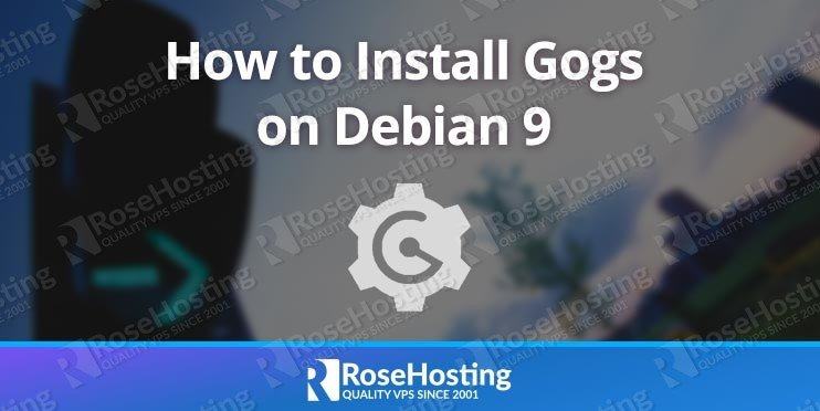 How to Install Gogs on Debian 9
