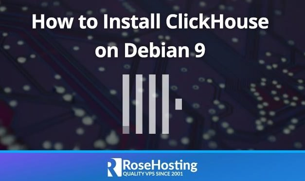 How to Install ClickHouse on Debian 9