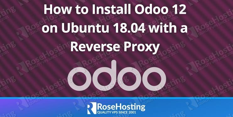 How to Install Odoo 12 on Ubuntu 18.04 with Apache as a Reverse Proxy