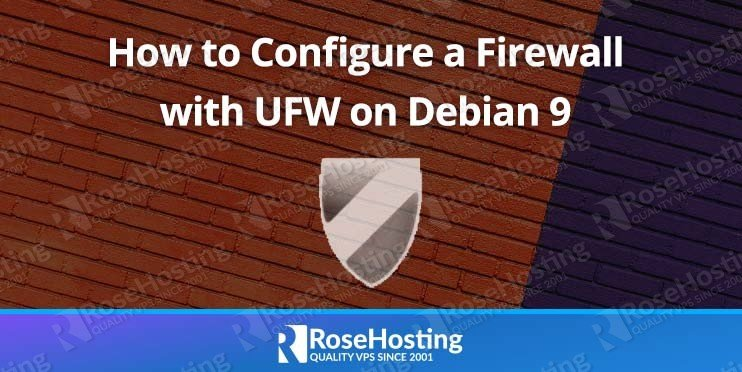 How to Configure a Firewall with UFW on Debian 9