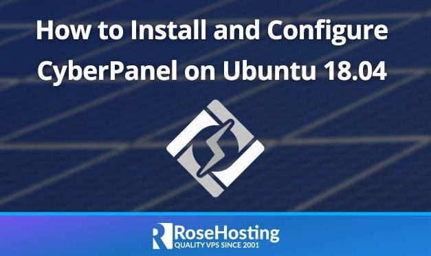 How to Install and Configure CyberPanel on Ubuntu 18.04