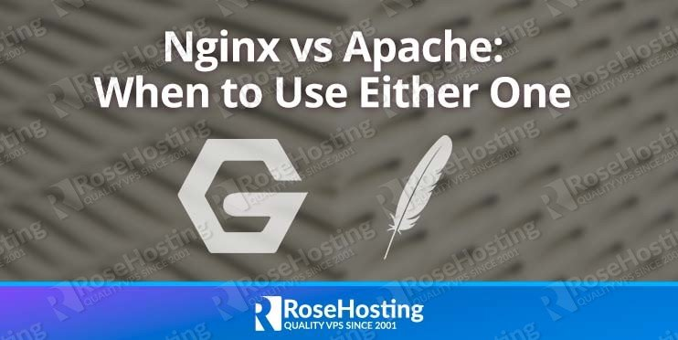 Nginx vs Apache: When to Use Either One