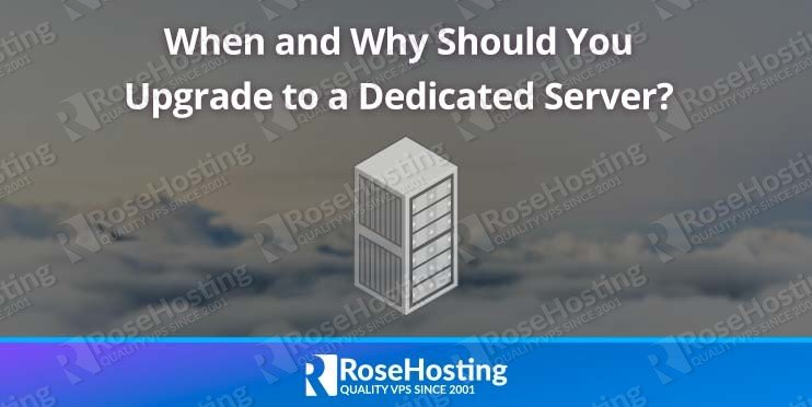 When and Why Should You Upgrade to a Dedicated Server