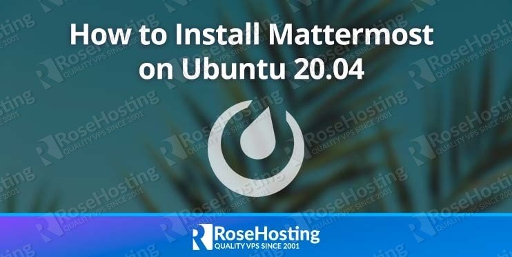 how to install mattermost chat on ubuntu 20.04