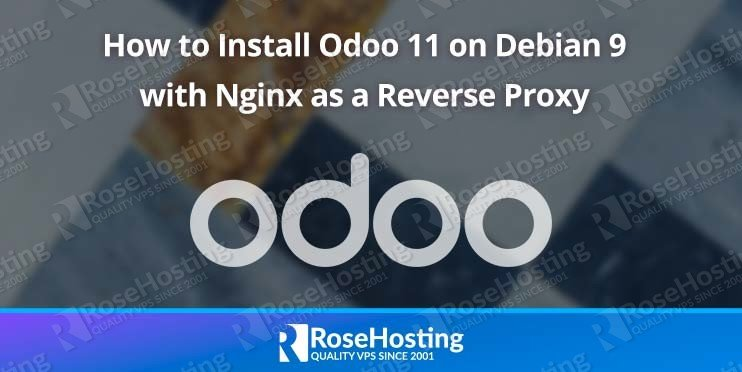 how to install odoo 11 on debian 9 with nginx as a reverse proxy