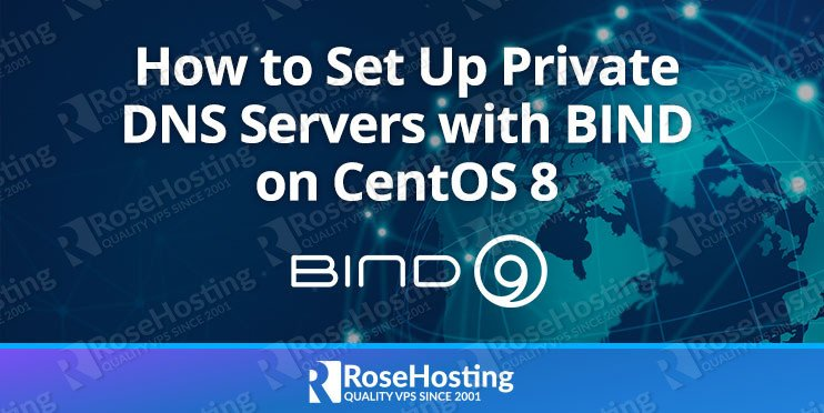 How to Set Up Private DNS Servers with BIND on CentOS 8