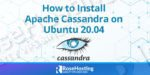 how to install apache cassandra on ubuntu 20.04