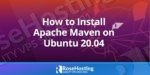 how to install apache maven on ubuntu 20.04
