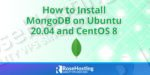 how to install mongodb on ubuntu 20.04 and centos 8