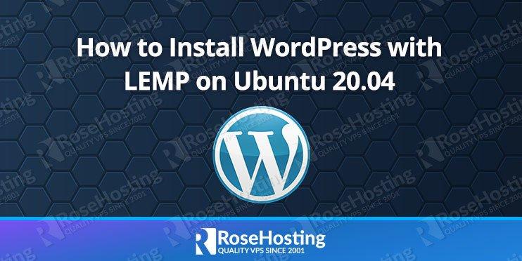 how to install wordpress with lemp on ubuntu 20.04